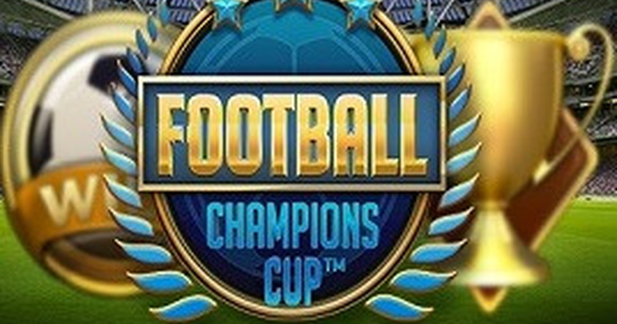 The Football: Champions Cup Free Slots Game - New Launch From NetEnt!