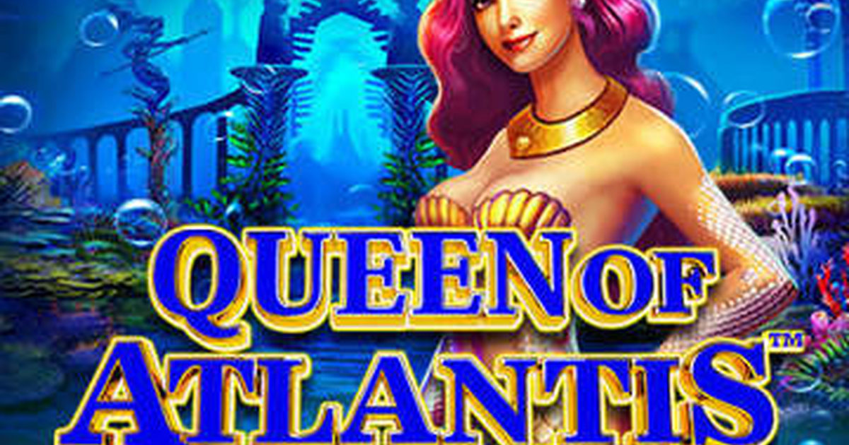 Free Slots Queen Of Atlantis